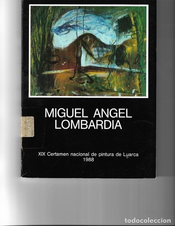 MIGUEL ÁNGEL LOMBARDÍA. XIX CERTÁMEN NACIONAL DE PINTURA DE LUARCA. 1988 (Libros de Segunda Mano - Bellas artes, ocio y coleccionismo - Pintura)