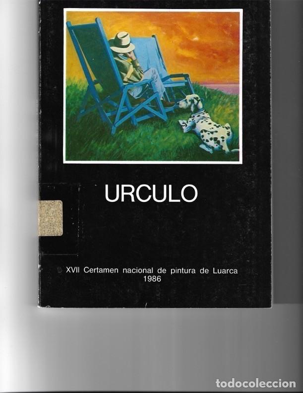 ÚRCULO. XVII CERTAMEN NACIONAL DE PINTURA DE LUARCA. 1986. (Libros de Segunda Mano - Bellas artes, ocio y coleccionismo - Pintura)