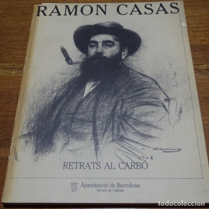 LIBRO RAMON CASAS.RETRATS AL CARBÓ.AJUNTAMENT DE BARCELONA.1982.PUNTO LIBRO. (Libros de Segunda Mano - Bellas artes, ocio y coleccionismo - Pintura)
