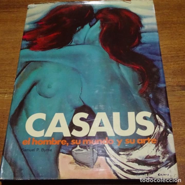 LIBRO DE CASAUS.EL HOMBRE,SU MUNDO Y SU ARTE.DEDICADO Y FIRMADO.1978. (Libros de Segunda Mano - Bellas artes, ocio y coleccionismo - Pintura)