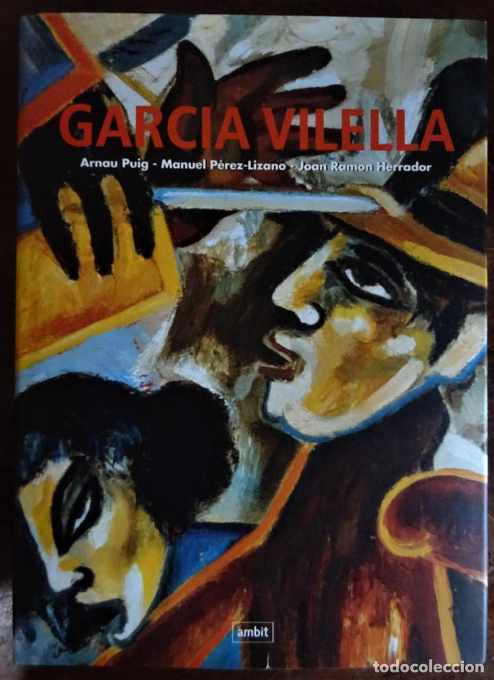 GARCIA VILELLA , LIBRO TAPA DURA DE 174 PAGINAS, ED. AMBIT 2004 EN CATALÁ (Libros de Segunda Mano - Bellas artes, ocio y coleccionismo - Pintura)