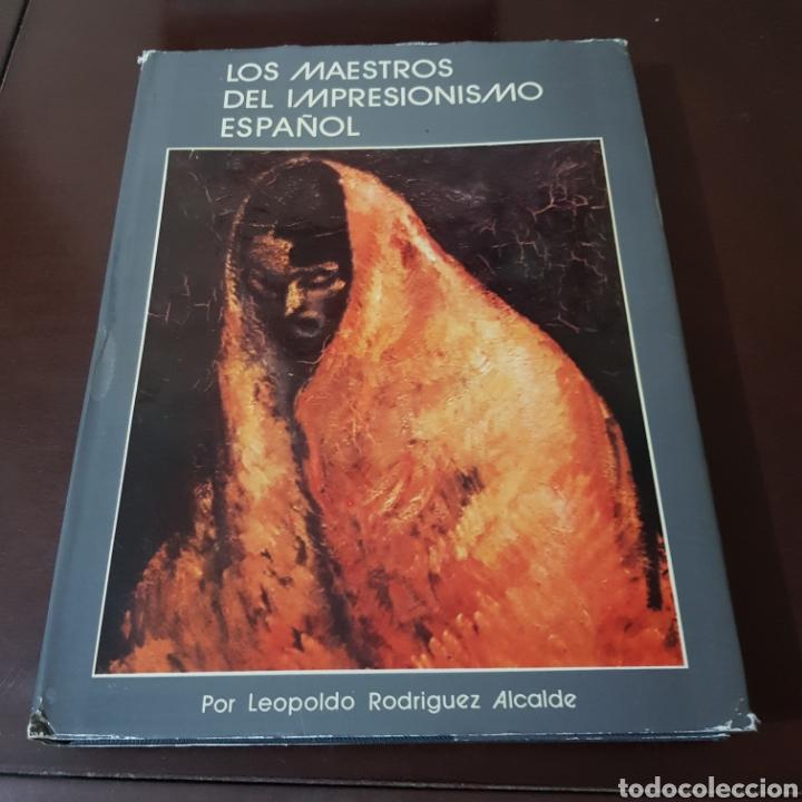 LOS MAESTROS DEL IMPRESIONISMO ESPAÑOL - LEOPOLDO RODRIGUEZ ALCALDE (Libros de Segunda Mano - Bellas artes, ocio y coleccionismo - Pintura)