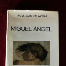 Libros de segunda mano: JOSÉ CAMÓN AZNAR - MIGUEL ANGEL - HISTORIA ARTE PINTURA PINTOR - ESPASA CALPE. Lote 190805205