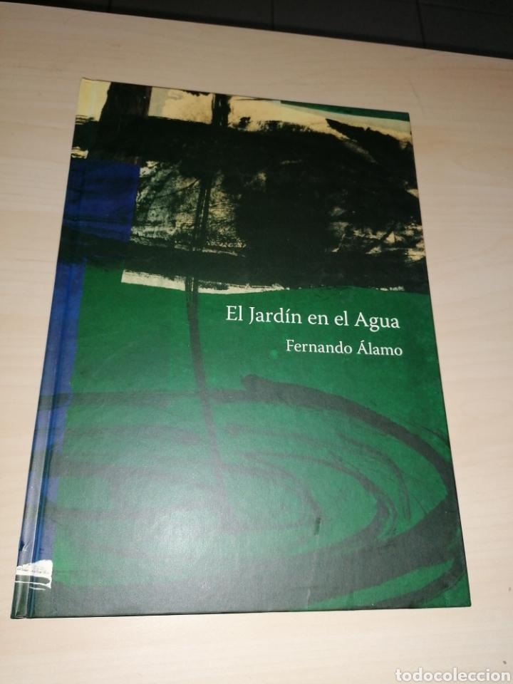 FERNANDO ÁLAMO - EL JARDÍN EN EL AGUA (Libros de Segunda Mano - Bellas artes, ocio y coleccionismo - Pintura)