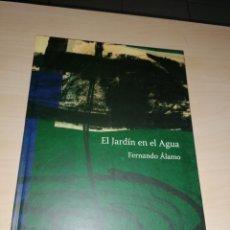 Libros de segunda mano: FERNANDO ÁLAMO - EL JARDÍN EN EL AGUA. Lote 191065036