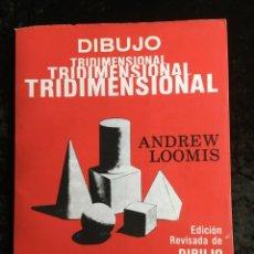 Libros de segunda mano: DIBUJO TRIDIMENSIONAL - ANDREW LOOMIS - HACHETTE - MUY ILUSTRADO - RARO EN COMERCIO. Lote 191113501
