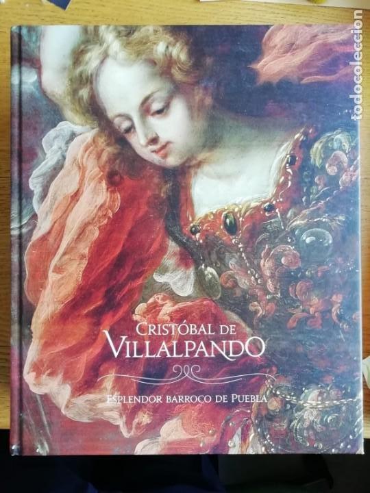 CRISTÓBAL DE VILLALPANDO. ESPLENDOR BARROCO DE PUEBLA (Libros de Segunda Mano - Bellas artes, ocio y coleccionismo - Pintura)