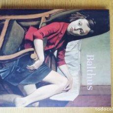 Libros de segunda mano: BALTHUS. CATÁLOGO. Lote 191142486