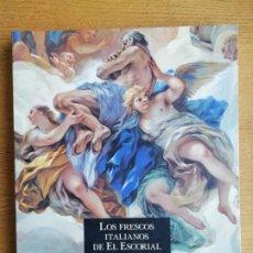 Libri di seconda mano: LOS FRESCOS ITALIANOS DE EL ESCORIAL. COOR. MARIO DI GIANPAOLO. Lote 191142886