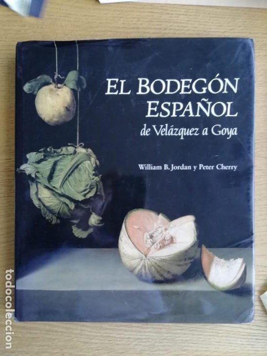 EL BODEGÓN ESPAÑOL DE VELÁZQUEZ A GOYA. W.B. JORDAN Y P. CHERRY (Libros de Segunda Mano - Bellas artes, ocio y coleccionismo - Pintura)