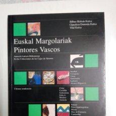 Libros de segunda mano: EUSKAL MARGOLARIAK PINTORES VASCOS N8..1996. Lote 191418345