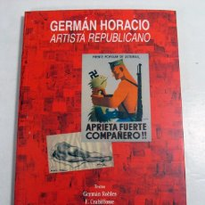 Libros de segunda mano: GERMÁN HORACIO. ARTISTA REPUBLICANO. 2006. ASTURIAS. Lote 191562148