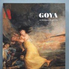 Libros de segunda mano: GOYA EN TIEMPOS DE GUERRA. Lote 191651308