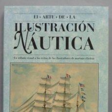 Libros de segunda mano: EL ARTE DE LA ILUSTRACION NAUTICA. Lote 191651946