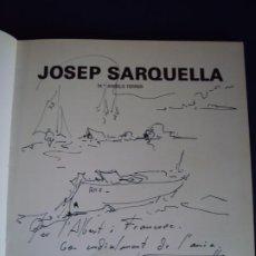 Libros de segunda mano: (LI-200104)JOSEP SARQUELLA - DIBUJO Y DEDICATORIA ORIGINAL. Lote 191679970