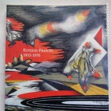 Libros de segunda mano: ESTEBAN FRANCÉS 1913-1976. FUNDACIÓN EUGENIO GRANELL. ESPAÑA 1997. SURREALISMO.. Lote 191984400