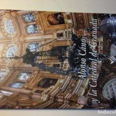 Libros de segunda mano: ALONSO CANO Y LA CATEDRAL DE GRANADA. Lote 192066128