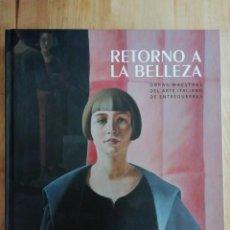Libros de segunda mano: RETORNO A LA BELLEZA. OBRAS MAESTRAS DEL ARTE ITALIANO DE ENTREGUERRAS -CATÁLOGO EXPO F. MAPFRE-. Lote 192274038