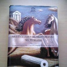Libros de segunda mano: ARTE Y CULTURA DEL MEDITERRÁNEO DEL SIGLO XX. ARTEMIDE, ROMA, 2006. Lote 192675955