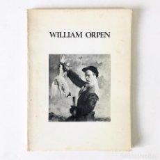 Libros de segunda mano: CATÁLOGO WILLIAM ORPEN - A CENTENARY EXHIBITION - THE NATIONAL GALLERY OF IRELAND - 1978. Lote 192690943