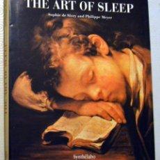 Libros de segunda mano: EL ARTE DE DORMIR / THE ART OF SLEEP - TAPA DURA - SOPHIE DE SIVRY. Lote 192807950