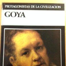 Libros de segunda mano: GOYA. PROTAGONISTAS DE LA CIVILIZACION. EDITORIAL DEBATE/ ITACA. Lote 192819573