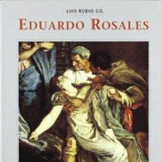 Libros de segunda mano: EDUARDO ROSALES. LUIS RUBIO GIL, ED. DEL AGUAZUL. 2002. 26 CM PAGS 216.. Lote 193203038