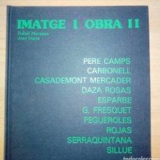 Libros de segunda mano: IMATGE I OBRA II / IMATGE I OBRA 2. LIBRO DE PINTORES.. Lote 172695759