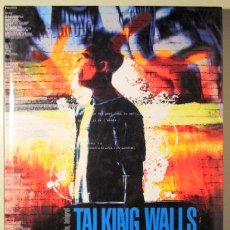 Libros de segunda mano: TALKING WALLS. GRAFFITIS IN CATALONIA. PARETS QUE PARLEN. PAREDES QUE HABLAN - REUS 2004 - MOLT IL·L. Lote 193580553