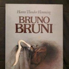 Libros de segunda mano: BRUNO BRUNI (HANS THEODOR FLEMMING) - EDIT: VOLKER HUBER -. Lote 193657170