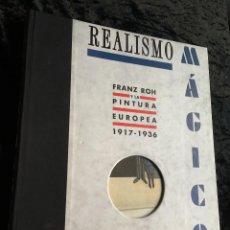 Libros de segunda mano: REALISMO MÁGICO - FRANZ ROH Y LA PINTURA EUROPEA 1917 - 1936 - IVAM - . Lote 193796295