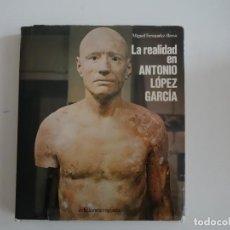 Libros de segunda mano: LA REALIDAD EN ANTONIO LÓPEZ GARCÍA - MIGUEL FERNÁNDEZ-BRASO - COLECCIÓN POLIEDRO. Lote 193810761