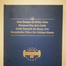 Libros de segunda mano: GUÍA EUROPEA DE BELLAS ARTES. 2000. Lote 193955128