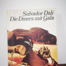 Libros de segunda mano: SALVADOR DALI DIE DINERS MIT GALA. INS DEUTSCHE ÜBERTRAGEN VON ERIKA HÖHNISCH.. Lote 193958165