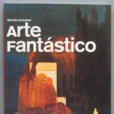 Libri di seconda mano: ARTE FANTÁSTICO. SCHURIAN. Lote 194220173