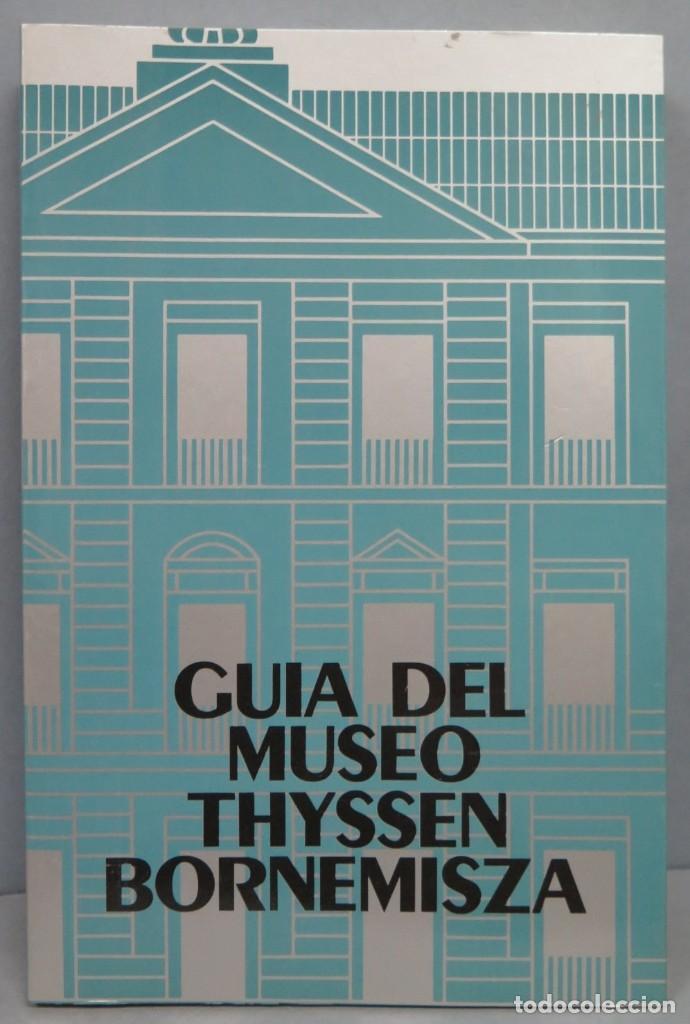 1993.- GUIA DEL MUSEO THYSSEN BORNEMISZA (Libros de Segunda Mano - Bellas artes, ocio y coleccionismo - Pintura)