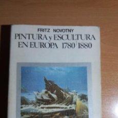 Libros de segunda mano: PINTURA Y ESCULTURA EN EUROPA 1780-1880. FRITZ NOVOTNY. Lote 194255970