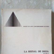 Libros de segunda mano: LA BIENAL DE IBIZA 1974.MUSEO DE ARTE CONTEMPORANEO DE IBIZA. Lote 194282447