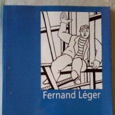 Libros de segunda mano: FERNAN LEGER. GOBIERNO DE ARAGON.MUSEO DE ZARAGOZA 1993. Lote 194283406