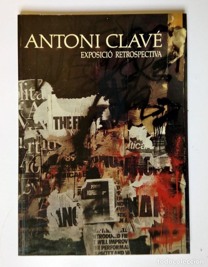 Libros de segunda mano: ANTONI CLAVÉ EXPOSICIÓ RETROSPECTIVA ED. GENERALITAT DE CATALUNYA 1989 - PERFECTO ESTADO - Foto 2 - 194338356