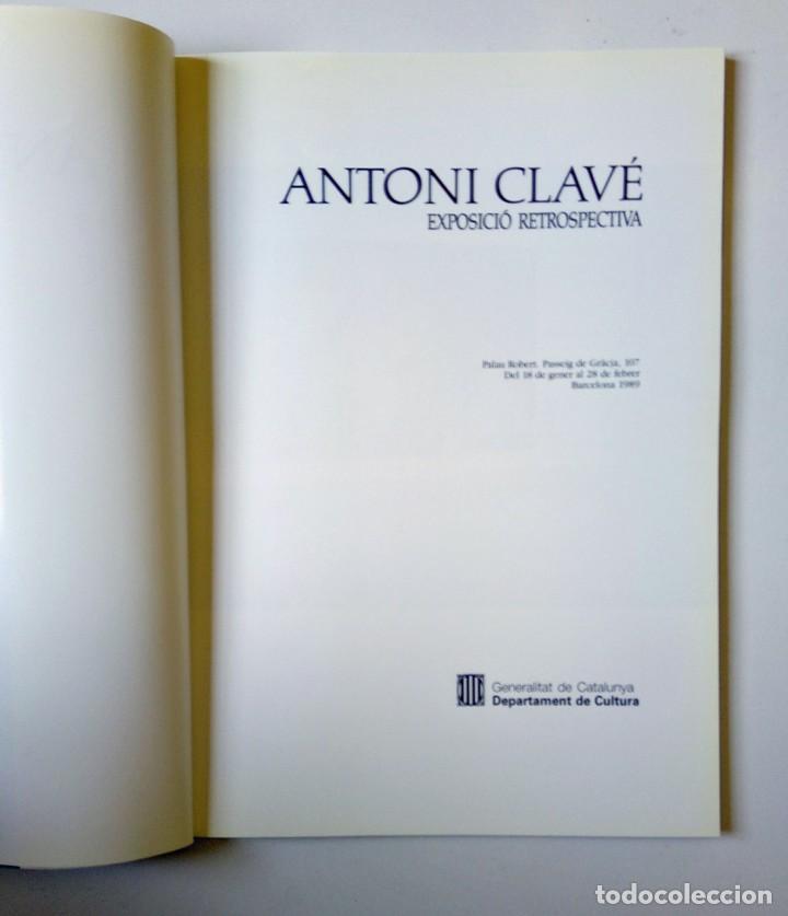 Libros de segunda mano: ANTONI CLAVÉ EXPOSICIÓ RETROSPECTIVA ED. GENERALITAT DE CATALUNYA 1989 - PERFECTO ESTADO - Foto 3 - 194338356
