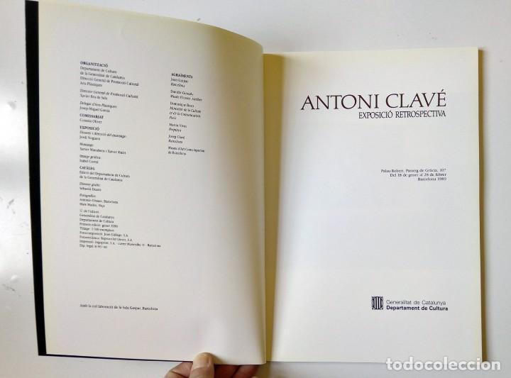 Libros de segunda mano: ANTONI CLAVÉ EXPOSICIÓ RETROSPECTIVA ED. GENERALITAT DE CATALUNYA 1989 - PERFECTO ESTADO - Foto 6 - 194338356