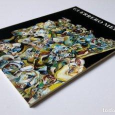 Libros de segunda mano: GUERRERO MEDINA - PINTURA, DIBUJO Y OBRA GRÁFICA - GALERIA LLEONART - BARCELONA 1975. Lote 194339377