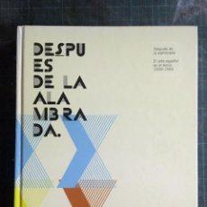 Libros de segunda mano: DESPUÉS DE LA ALAMBRADA. EL ARTE ESPAÑOL EN EL EXILIO 1939-1960. Lote 194382780