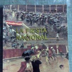 Libros de segunda mano: LA FIESTA NACIONAL. Lote 194382970