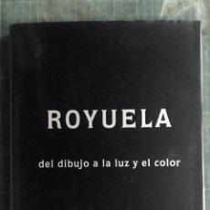 Libros de segunda mano: CATÁLOGO OBRA PICTÓRICA MARIA JOSÉ ROYUELA DEL DIBUJO A LA LUZ Y EL COLOR EDITORIAL GEA. Lote 194383556