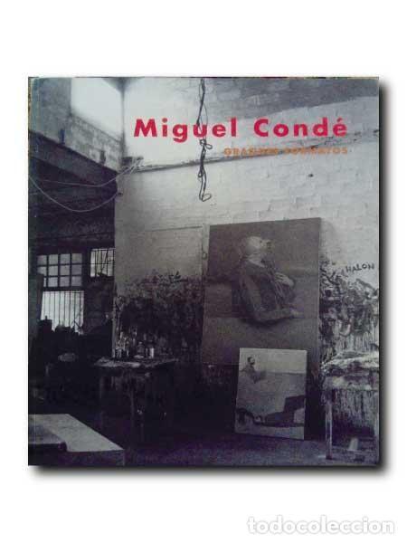 MIGUEL CONDÉ. GRANDES FORMATOS. CENTRO CULTURAL CONDE DUQUE, MADRID, DICIEMBRE 1998- ENERO 1999 (Libros de Segunda Mano - Bellas artes, ocio y coleccionismo - Pintura)