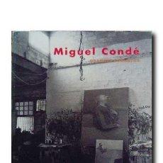 Libros de segunda mano: MIGUEL CONDÉ. GRANDES FORMATOS. CENTRO CULTURAL CONDE DUQUE, MADRID, DICIEMBRE 1998- ENERO 1999. Lote 194502937
