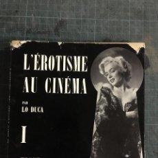 Libros de segunda mano: ÉROTISME AU CINÉMA - LO DUCA JEAN- JACQUES PAUVERT ÉDITEUR - 1962. Lote 194513338