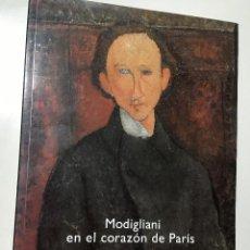 Libros de segunda mano: MODIGLIANI EN EL CORAZÓN DE PARIS. Lote 194521711